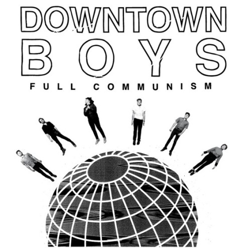 Downtown-Boys-Full-Communism
