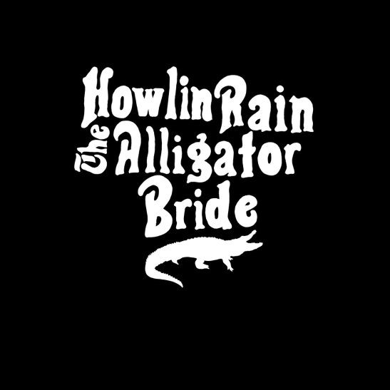 HOWLIN RAIN – Alligator Bride